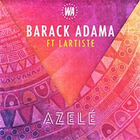 BARACK ADAMA FT LARTISTE - AZELÉ