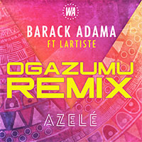 BARACK ADAMA FT LARTISTE - AZELÉ REMIX