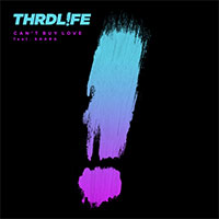 THRDL!FE feat. SAARA - Can't Buy Love