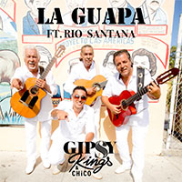 GIPSY KINGS & CHICO - LA GUAPA FT RIO SANTANA