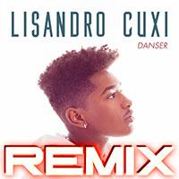 LISANDRO CUXI - DANSER REMIX