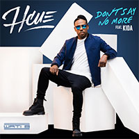 HCUE - DON'T SAY NO MORE FT KIDA