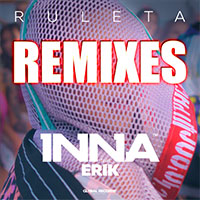 INNA FEAT ERIK - RULETA REMIXES