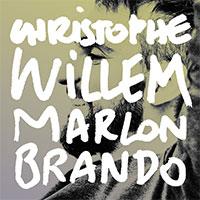 CHRISTOPHE WILLEM - MARLON BRANDO