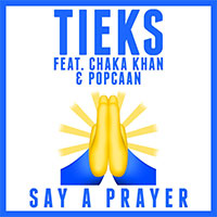 TIEKS FEAT CHAKA KHAN & POPCAAN - SAY A PRAYER