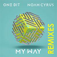 ONE BIT X NOAH CYRUS - MY WAY REMIXES