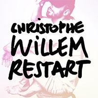 CHRISTOPHE WILLEM - RESTART