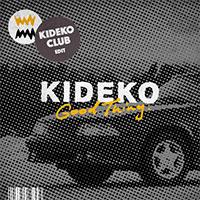 KIDEKO - GOOD THING