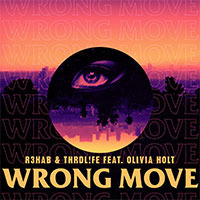 R3HAB & THRDL!FE FEAT OLIVIA HOLT - WRONG MOVE