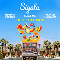 SIGALA FT MEGHAN TRAINOR, ELLA EYRE, FRENCH MONTANA - JUST GOT PAID