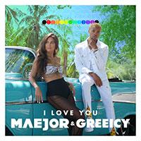 MAEJOR & GREEICY - I LOVE YOU