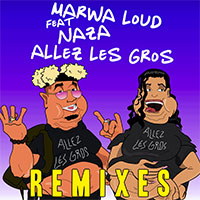 MARWA LOUD FEAT NAZA - ALLEZ LES GROS