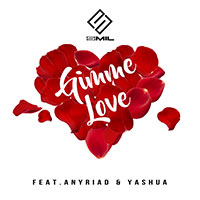 SMIL Feat ANYRIAD & YASHUA - Gimme Love