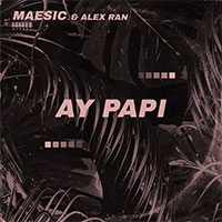 MAESIC & ALEX RAN - AY PAPI