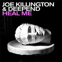 JOE KILLINGTON & DEEPEND - HEAL ME