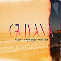MAESIC x DJIBRIL CISSE X BEACH BOII - Guyana