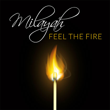 MILAYAH - FEEL THE FIRE