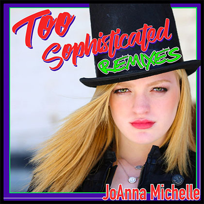 JOANNA MICHELLE - TOO SOPHISTICATED RMX PART 1