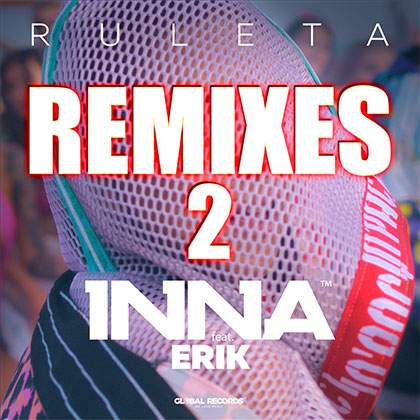 INNA FEAT ERIK - RULETA REMIXES II