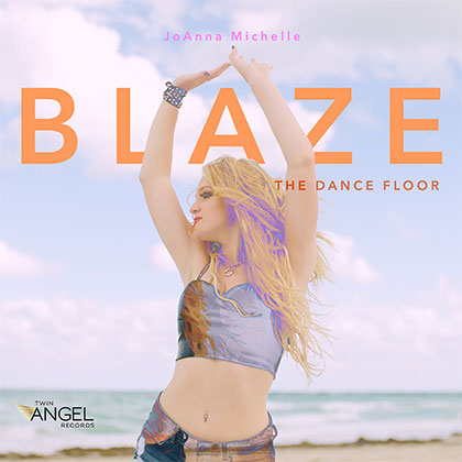 JOANNA MICHELLE - BLAZE THE DANCE FLOOR