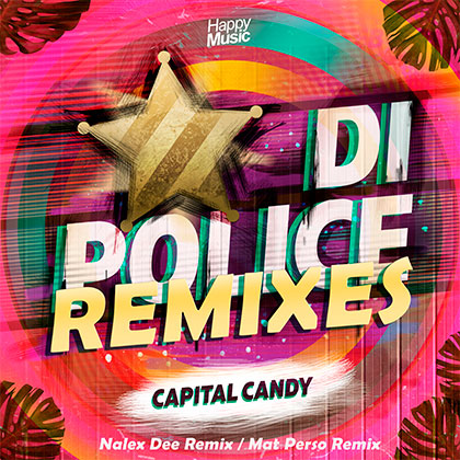 CAPITAL CANDY - DI POLICE REMIXES
