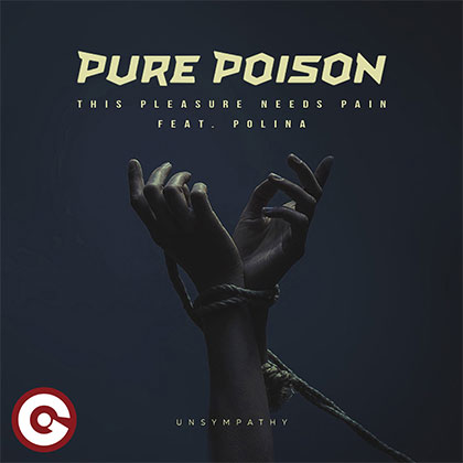 PURE POISON - This Pleasure Needs Pain (Unsympathy) (Ft Polina)