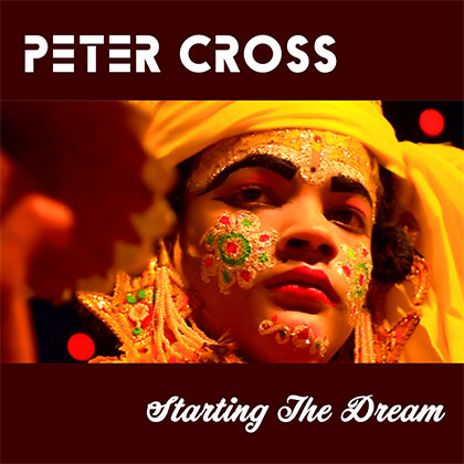 PETER CROSS - STARTING THE DREAM