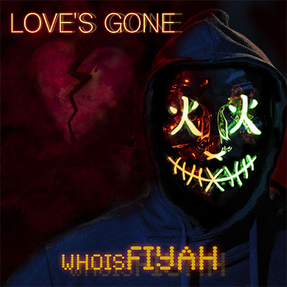WHOISFIYAH - LOVE'S GONE