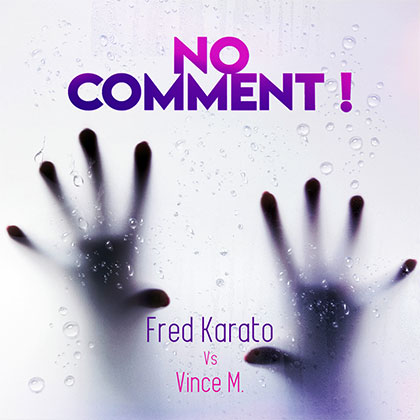 FRED KARATO VS VINCE M - NO COMMENT