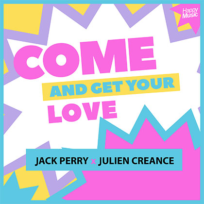 JACK PERRY & JULIEN CREANCE - COME AND GET YOUR LOVE