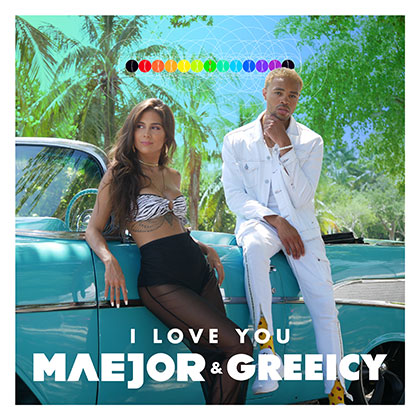 MAEJOR & GREEICY - I LOVE YOU