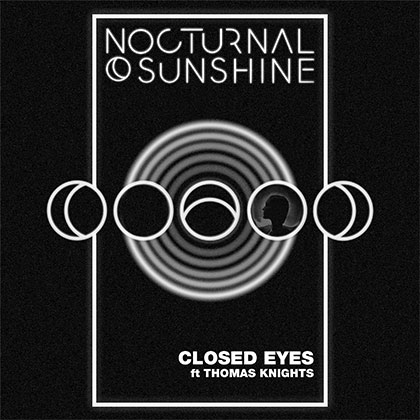 NOCTURNAL SUNSHINE - CLOSED EYES FEAT THOMAS KNIGHTS