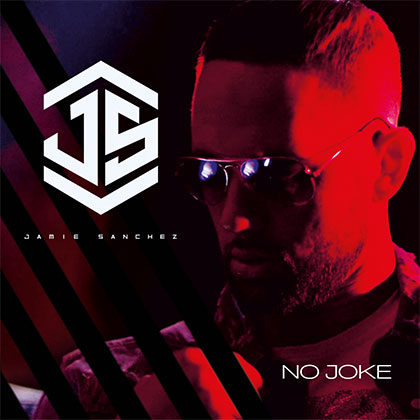 JAMIE SANCHEZ - NO JOKE