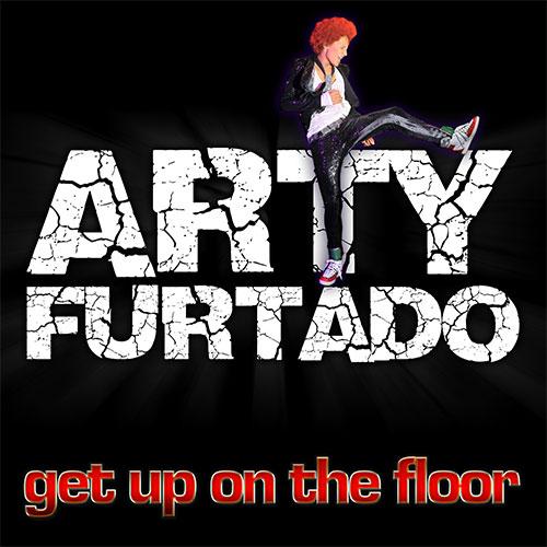 ARTY FURTADO - GET UP ON THE FLOOR