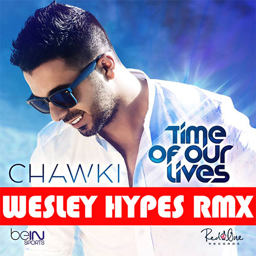 CHAWKI - TIME OF OUR LIVES RMX