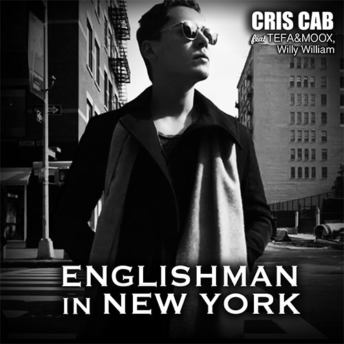 CRIS CAB FEAT TEFA & MOOX, WILLY WILLIAM - ENGLISHMAN IN NEW YORK