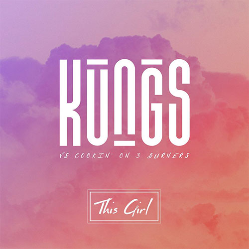 KUNGS vs Cookin' On 3 Burners - THIS GIRL