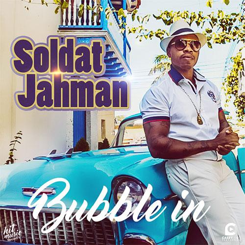 SOLDAT JAHMAN - BUBBLE IN