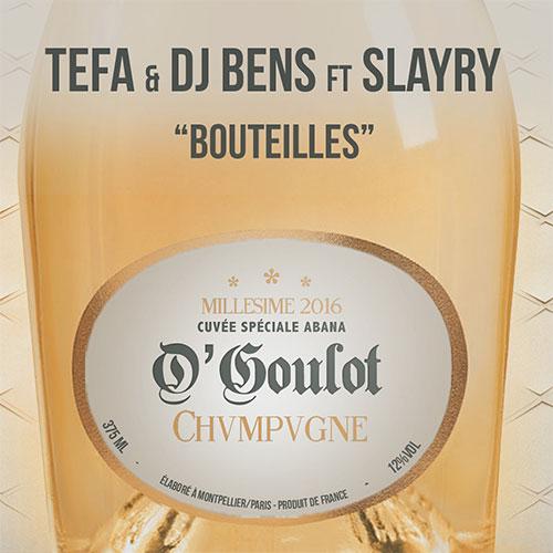 TEFA & DJ BENS FT SLAYRY - BOUTEILLES