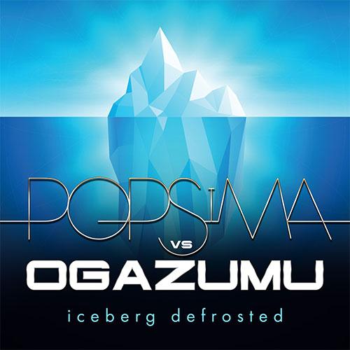 POPSIMA VS OGAZUMU - ICEBERG (Defrosted)