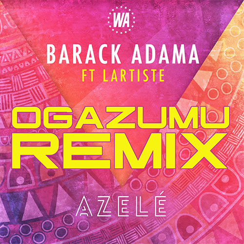BARACK ADAMA FT LARTISTE - AZELÉ REMIX