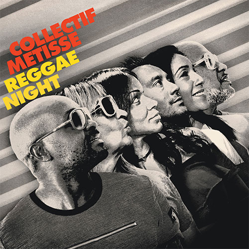 COLLECTIF MÉTISSÉ - REGGAE NIGHT