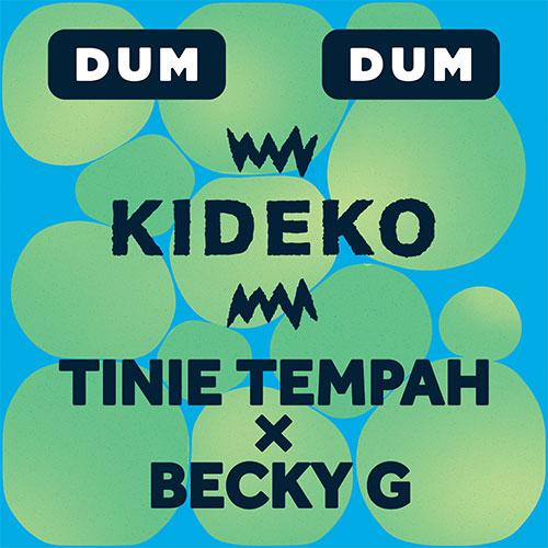KIDEKO FEAT TINIE TEMPAH & BECKY G - DUM DUM
