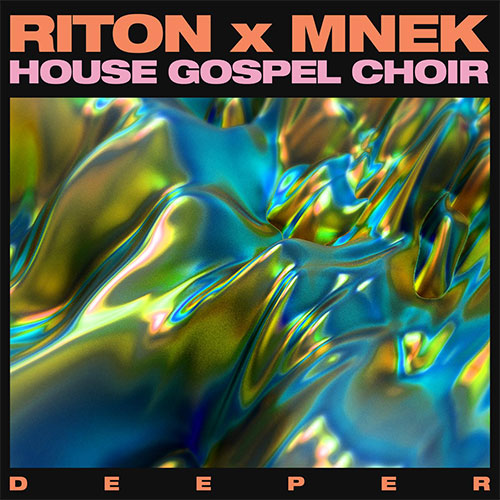 RITON X MNEK X HOUSE GOSPEL CHOIR - DEEPER