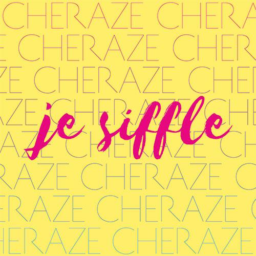 CHERAZE - JE SIFFLE