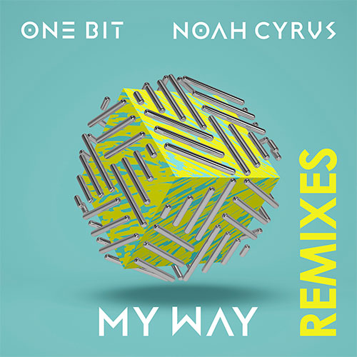 ONE BIT X NOAH CYRUS - MY WAY REMIXES