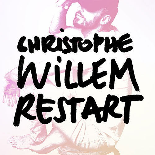 CHRISTOPHE WILLEM - RESTART