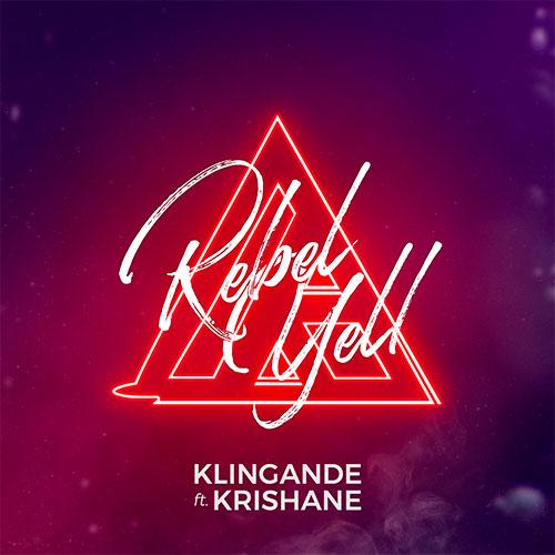KLINGANDE FEAT KRISHANE - REBEL YELL