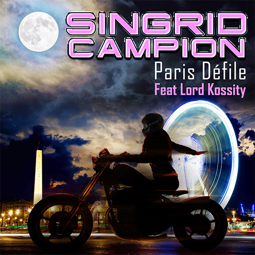SINGRID CAMPION - PARIS DÉFILE (FEAT LORD KOSSITY)