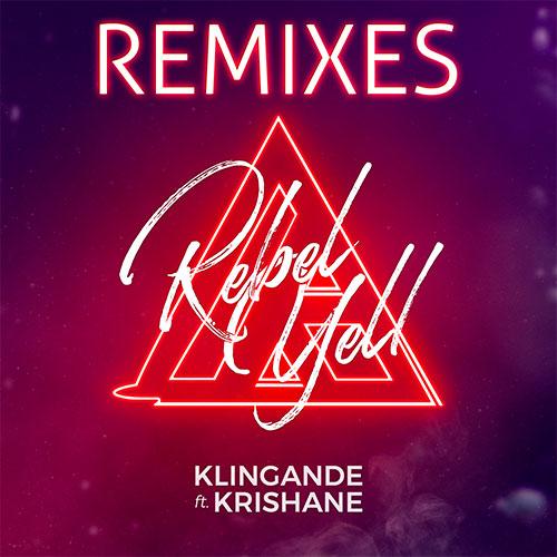 KLINGANDE FEAT KRISHANE - REBEL YELL REMIXES